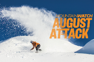Mountainwatch's August Attack Package – Your Winter Ultimatum