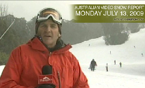 Australian Video Snow Report – Monday July 13, 2009