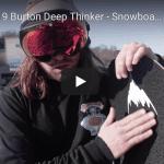 Gear Guide – Burton Deep Thinker Snowboard Video review