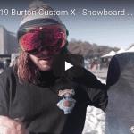 Gear Guide – Burton Custom X Snowboard Video review