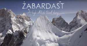 ZABARDAST - An Incredible Freeride Expedition Into Karakoram, Pakistan - Full Movie