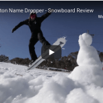 Gear Guide –  Burton Name Dropper Snowboard Video Review