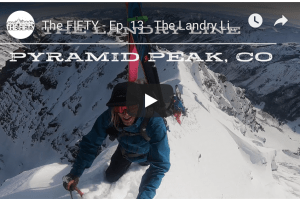 The Fifty - The Landry Line, Pyramid Peak, Colorado. Episode 13 in Cody Townsend's Quest to Ski the 50 Classic Ski Descents of North America.