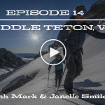 The Fifty – Middle Teton, Wyoming. Episode 14 in Cody Townsend's Quest to Ski the 50 Classic Ski Descents of North America