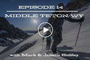 The Fifty - Middle Teton, Wyoming. Episode 14 in Cody Townsend's Quest to Ski the 50 Classic Ski Descents of North America