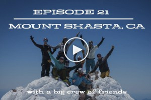 Cody Townsend's The Fifty - Episode 21. Mt Shasta, California. A Fitting End to Year One