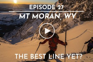 Cody Townsend's The Fifty, Episode 27 - Mt Moran, Wyoming