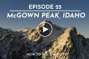 Cody Townsend's The Fifty, Episode 25 – McGown Peak, Idaho