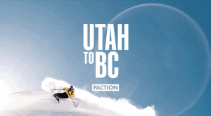 Utah to BC – A Backcountry Road Trip From The Faction Collective. Video