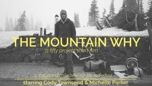 Cody Townsend's The Fifty – The Mountain Why, A Short Film With Cody Townsend and Michelle Parker