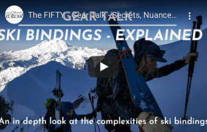 Cody Townsend's The FIFTY - Gear Talk, An In-depth Look at Ski Bindings