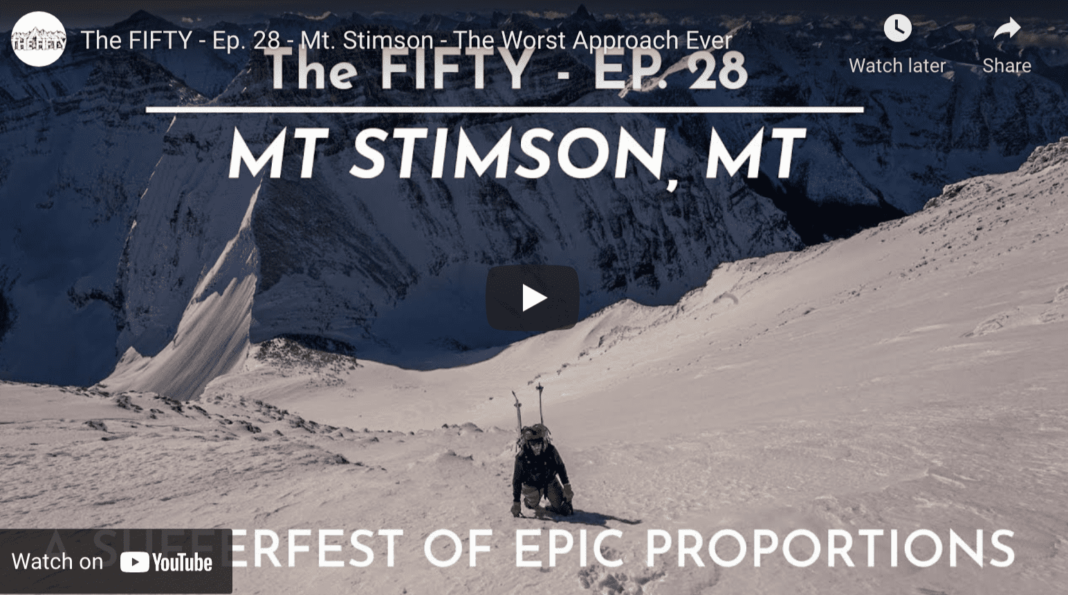 Cody Townsend's The Fifty Returns For Season Three. Episode 28 - Mt Stimson, Montana - The Worst Approach Ever